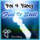 Yin 4 Yang Feel It Still