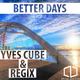 Yves Cube & Regix Better Days
