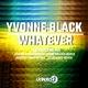 Yvonne Black Whatever