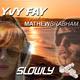 Yvy Fay & Mathew Brabham Slowly