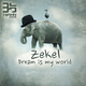Zekel Dream Is My World