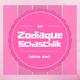 Zodiaque Schaschlik: Leichte Kost EP