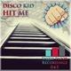 disco kid - Hit Me