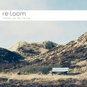 re:loom - Listen to My Voice (Puuuhh Records)