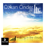 Walking in the Clouds  by Özkan Önder mp3 download