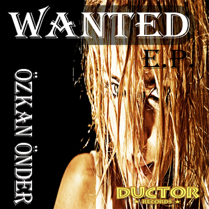 Özkan Önder - Wanted (Ductor Records)