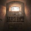 Izotope - Prison Break