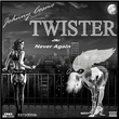 Johnny Cosmo - Twister/Never Again