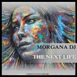 Morgana DJ - The Next Life