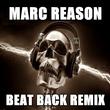 Marc Reason - Beat Back Remix