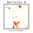 Matthieu B - The Girl from East