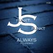 Jpunkt Spunkt - Always (2014 Remix)