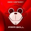 Papa Skill - Bad Monkey