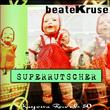 Beate Kruse - Super Rutscher
