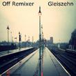 Off Remixer - Gleiszehn