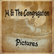 M & The Congregation - Pictures