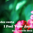 Dee Costa - I Feel Your Jazz