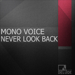 Mono Voice - Never Look Back