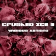 Various Artists - Crushed Ice 3