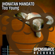 Jhonatan Mandato - Too Young