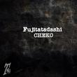 Fujitatadashi - Cheko