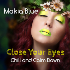 Close Your Eyes: Chill and Calm Down