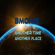 Bmonde - Another Time Another Plac