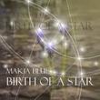 Makia Blue - Birth of a Star