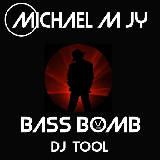 Michael M Jy - Bass Bomb DJ Tools