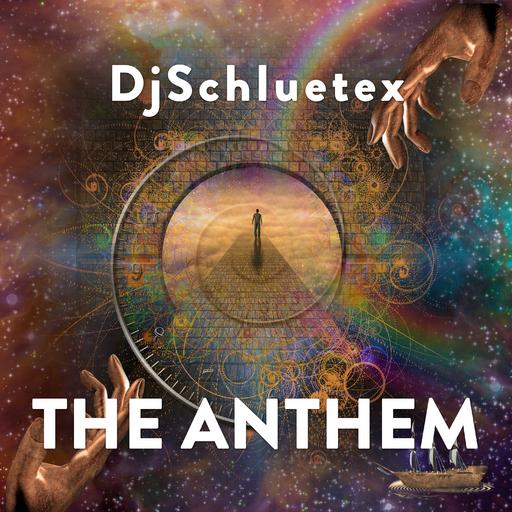Djschluetex - The Anthem