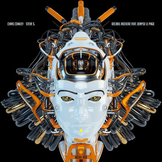 Chris Cowley, Steve S. & Decibel Rockerz feat. Denyse LePage - Agent 808