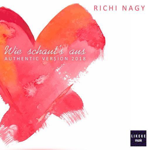 Richi Nagy - Wie schaut's aus