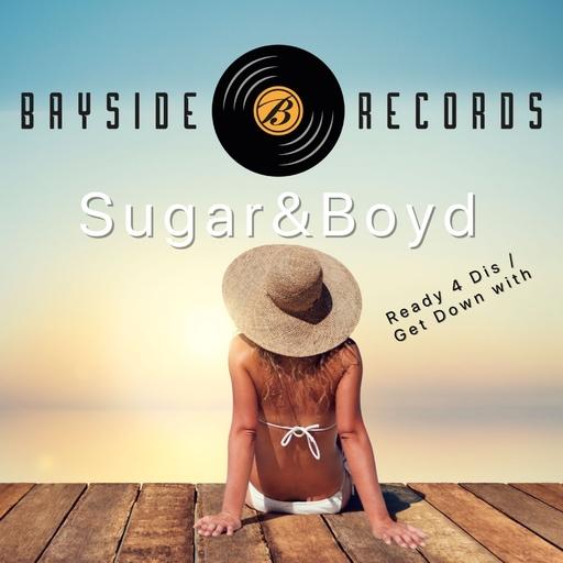 Sugar & Boyd - Ready 4 Dis
