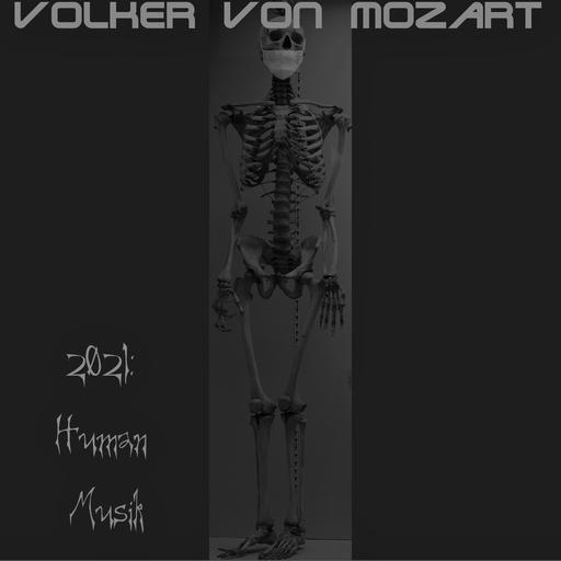 Volker von Mozart - 2021: Human Musik