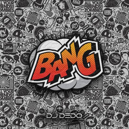 Dj Dedo - Bang
