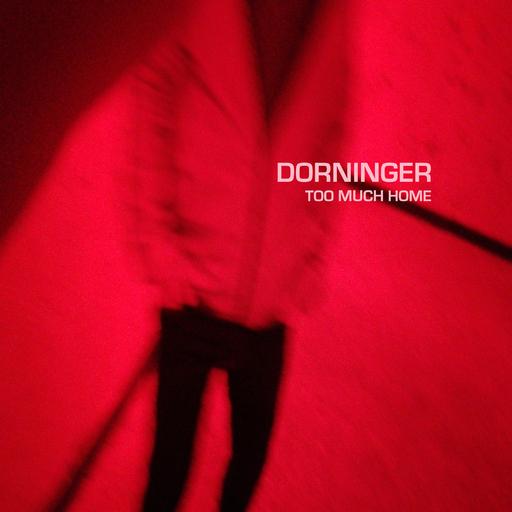 Dorninger - Too Much Home