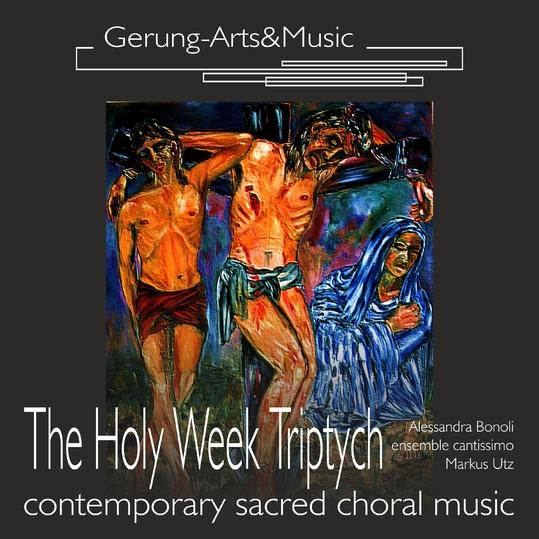 ensemble cantissimo, Markus Utz & Alessandra Bonoli - The Holy Week Triptych