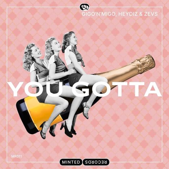 Gigo'n'Migo & HEYDIZ & ZEVS - You Gotta