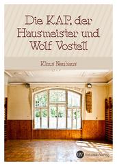 Die KAP, der Hausmeister und Wolf Vostell
