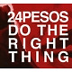 24pesos do the right thing