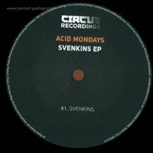 ACID MONDAYS - SVENSKINS EP (DJ SNEAK REMIXES) (circus records)