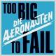 Aeronauten,Die Too Big To Fail