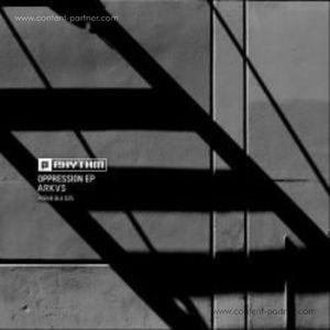 Arkvs - Oppression Ep (Planet Rhythm)