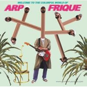 Arp Frique - Welcome To The Colorful World Of Arp Fri (Colorful World)
