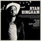 Bingham,Ryan Fear And Saturday