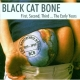 Black Cat Bone First,Second,Third?The Early Years