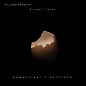 Borderline Girlfriend - Better Voids (Houztekk Records)