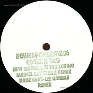 Cosmin TRG - New Structures For Loving (Dettmann Rmx) (50 WEAPONS)