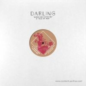 Darling - When She Hates Me / Isle Of Red (Safe Trip)