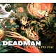 Deadman The Sound And The Fury